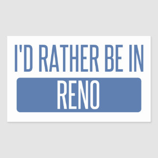 I'd rather be in Reno Sticker