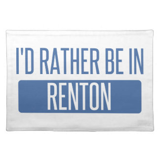 I'd rather be in Renton Placemat