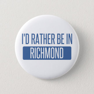 I'd rather be in Richmond IN 2 Inch Round Button