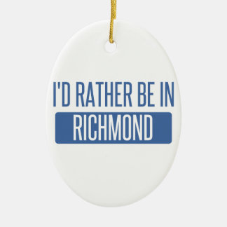 I'd rather be in Richmond IN Ceramic Ornament