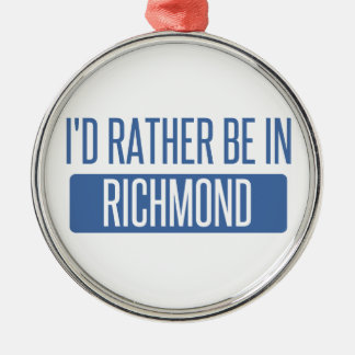 I'd rather be in Richmond IN Metal Ornament