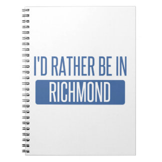 I'd rather be in Richmond IN Spiral Note Book