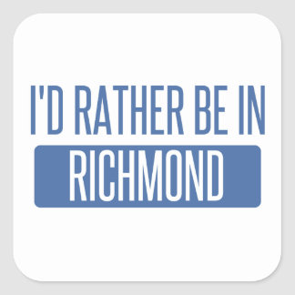 I'd rather be in Richmond IN Square Sticker