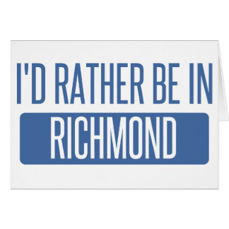 I'd rather be in Richmond VA Card