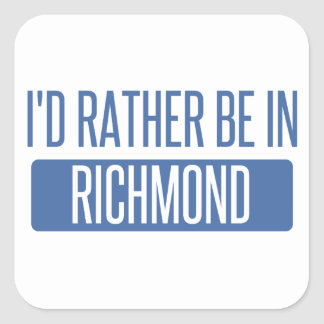 I'd rather be in Richmond VA Square Sticker