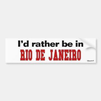 I'd Rather Be In Rio de Janeiro Bumper Sticker