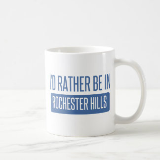 I'd rather be in Rochester MN Coffee Mug