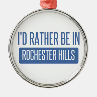 I'd rather be in Rochester MN Metal Ornament