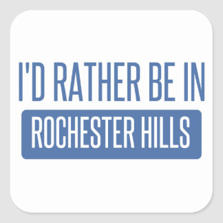 I'd rather be in Rochester MN Square Sticker