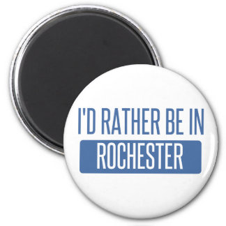 I'd rather be in Rochester NY 2 Inch Round Magnet