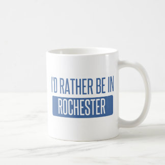 I'd rather be in Rochester NY Coffee Mug