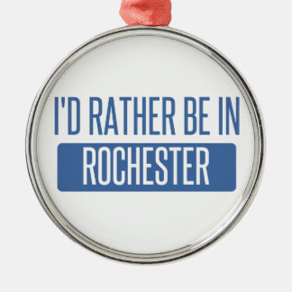 I'd rather be in Rochester NY Metal Ornament