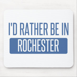 I'd rather be in Rochester NY Mouse Pad