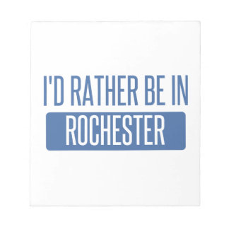 I'd rather be in Rochester NY Notepads