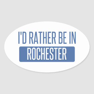 I'd rather be in Rochester NY Oval Sticker