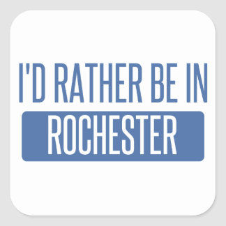 I'd rather be in Rochester NY Square Sticker