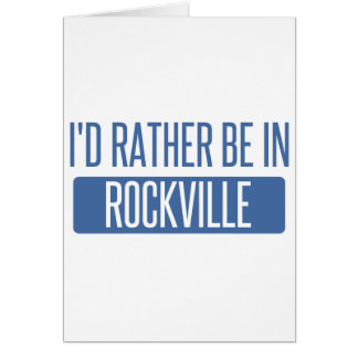 I'd rather be in Rockville Card