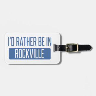 I'd rather be in Rockville Luggage Tag