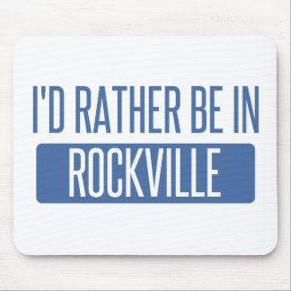 I'd rather be in Rockville Mouse Pad
