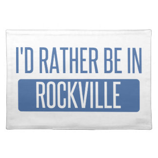 I'd rather be in Rockville Placemat