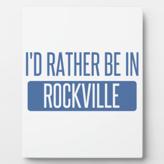 I'd rather be in Rockville Plaque