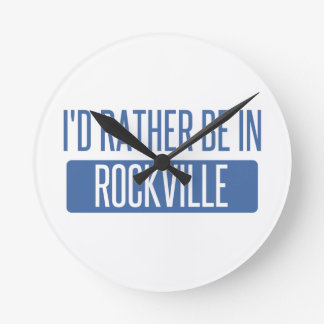 I'd rather be in Rockville Round Clock