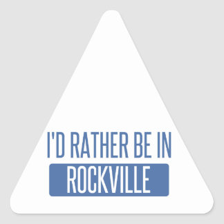 I'd rather be in Rockville Triangle Sticker