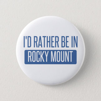 I'd rather be in Rocky Mount 2 Inch Round Button