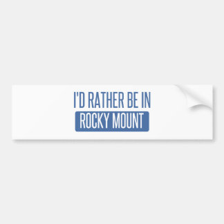 I'd rather be in Rocky Mount Bumper Sticker