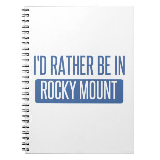 I'd rather be in Rocky Mount Notebooks