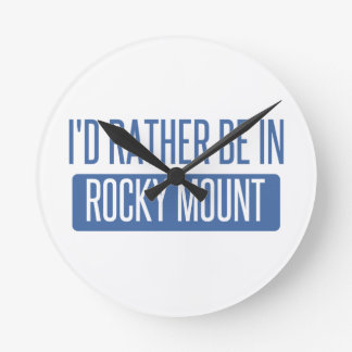 I'd rather be in Rocky Mount Round Clock