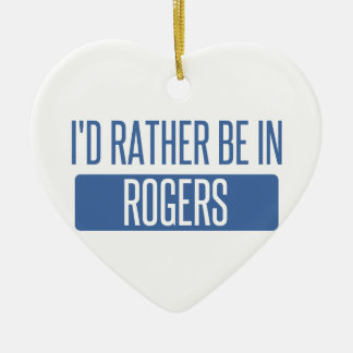 I'd rather be in Rogers Ceramic Ornament
