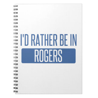 I'd rather be in Rogers Notebooks