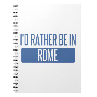 I'd rather be in Rome Note Books