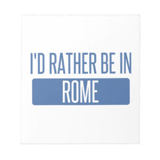 I'd rather be in Rome Notepad