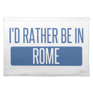I'd rather be in Rome Placemat