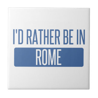 I'd rather be in Rome Tile