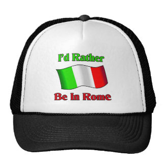 I'd Rather be in Rome. Trucker Hat