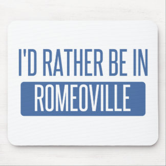 I'd rather be in Romeoville Mouse Pad