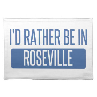 I'd rather be in Roseville CA Placemat