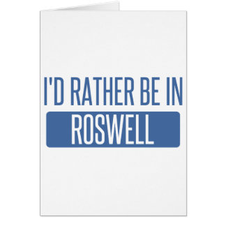 I'd rather be in Roswell GA Card