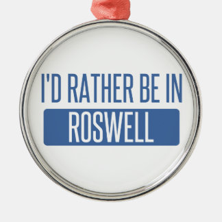 I'd rather be in Roswell GA Silver-Colored Round Ornament