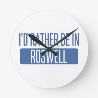 I'd rather be in Roswell NM Round Clock