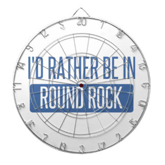 I'd rather be in Round Rock Dartboard