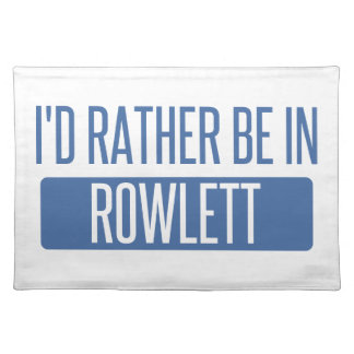 I'd rather be in Rowlett Placemat