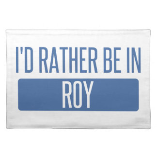 I'd rather be in Roy Placemat
