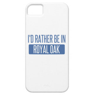 I'd rather be in Royal Oak iPhone 5 Cases