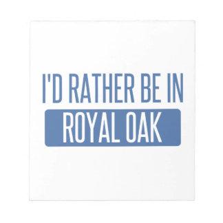 I'd rather be in Royal Oak Notepad