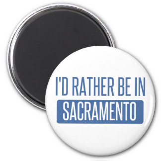 I'd rather be in Sacramento Magnet