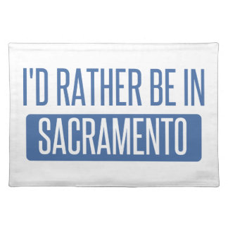 I'd rather be in Sacramento Placemat